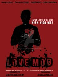 Love Mob Poster WEB by SammyPacks