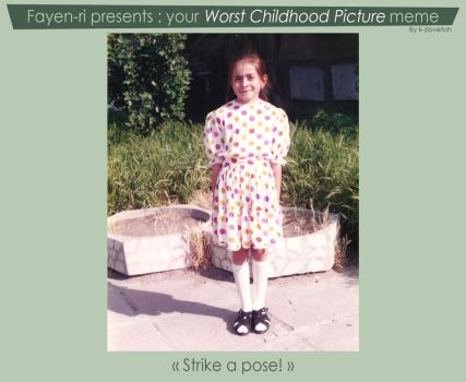 Your worst childhood picture meme by Fayen-ri