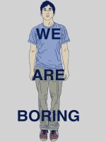 Boring: Bored by Joebot-Recreation
