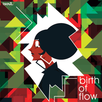 Birth of Flow cover by tsoul98
