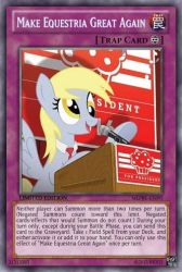 Make Equestria Great Again (MLP): Yu-Gi-Oh! Card by PopPixieRex