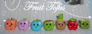 Fruit Tofus by pikhachu