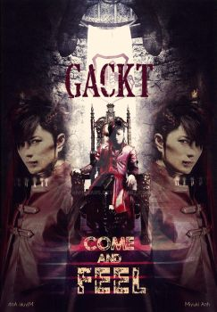 COME AND FEEL GACKT'S WORLD by anhdears