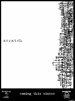 Coming Soon: Scratch by Combustible-Films