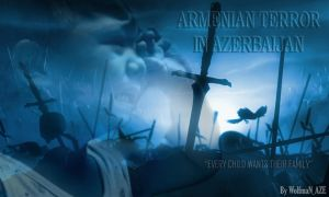 armenianTERRORinAZERBAIJAN by NamfloW