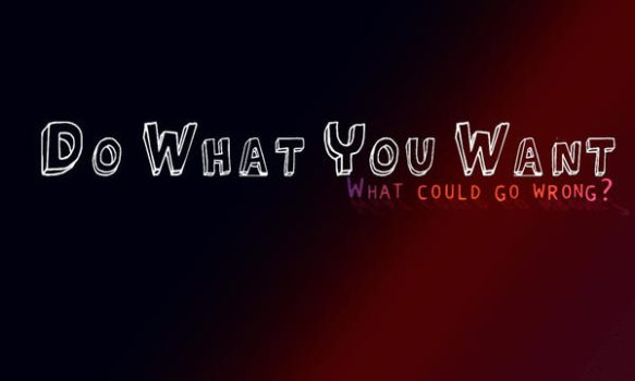 Do What You Want by random-randomness