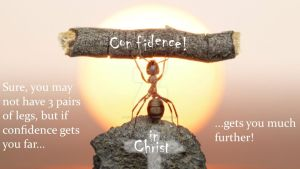 Confidence...in Christ! by Truth-lover3712