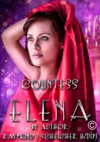 Book cover -Countess Elena by Raymond J Scheicher by CathleenTarawhiti
