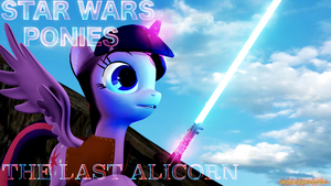 Star Wars Ponies: The Last Alicorn [SFM] by Sandstorm-Arts