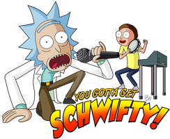 You Gotta Get Schwifty! by ZombieGirl01