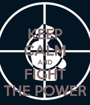 Keep Calm and FIGHT THE POWER by Scorching-Whirlwind