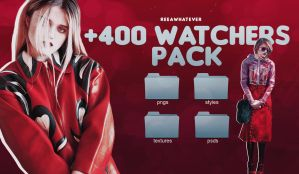 +400 WATCHERS PACK (FREE) by reeawhatever