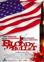 Bloody Bulllet Poster Design by operadevil69