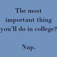 The Most Important Thing You'll Do In College by Kitty1205