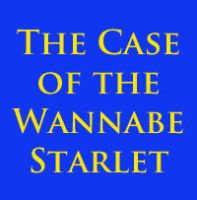 The Case of the Wannabe Starlet by brothejr