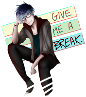 GIVE ME A BREAK. by CAL1C0