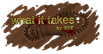 What it Takes Logo by Kezhound