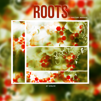 4 Textures - Roots by Evelyn by youwakeup
