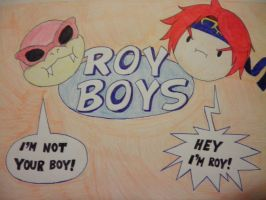 AND WE'RE THE ROY BOYS! by pimpinfresh2