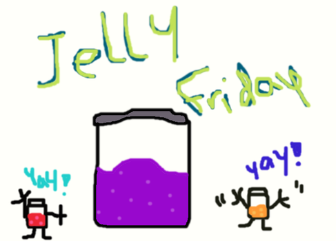 jelly friday!!! by Allyson-SacrificeLUV