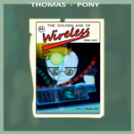Thomas Pony - The Golden Age Of Wireless by GrapefruitFace1