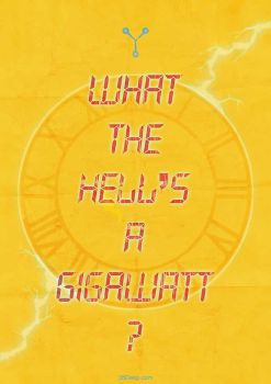Back to the Future - What the Hell's a Gigawatt? by 3ftDeep