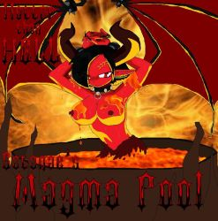 Hotter Than Hell - Magma Pool by PlayboyVampire