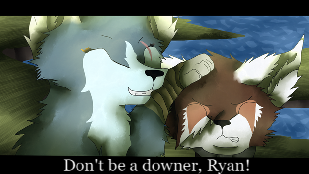 Don't Be a Downer, Ryan by Hawkspirit8228