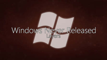 Windows Never Released Layers 2 by MinderiaYoutuber