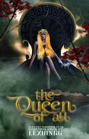 The Queen Of All by Dystopian-Sirpent