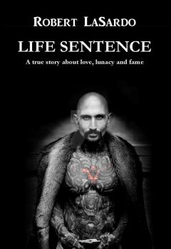 Life Sentence by Robert LaSardo Book Cover by Judea1
