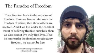 The Paradox of Freedom by AmericanDreaming
