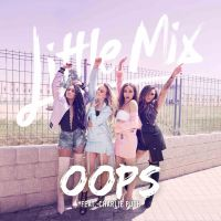 Little Mix - Oops (feat. Charlie Puth) by summertimebadwi