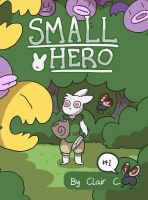 Small Hero Volume 1 by ccartstuff