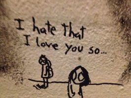 I Hate That I Love You So... by MiraAngelBiersack