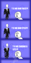 Y U NO LIEK THE SLENDER MAN? by k-aorus