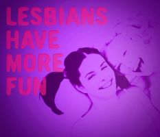Lesbians Have More Fun by LesboWorld