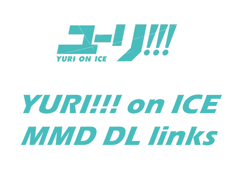 MMD Yuri!!! on Ice Models (DL links) by HetaLilla