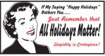 All Holidays Matter by MercenaryGraphics