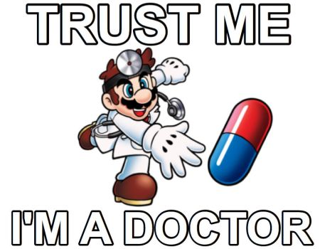 Dr Mario Trust Me Im A Doctor Meme by sonic171000
