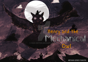 Henry and The Mechanical Owl by Dan-Heffer