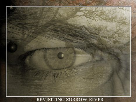 Revisiting Sorrow River by revrendwilliam