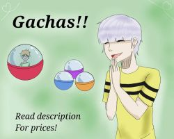 Gachas! [Closed] by AmeliaGrayson