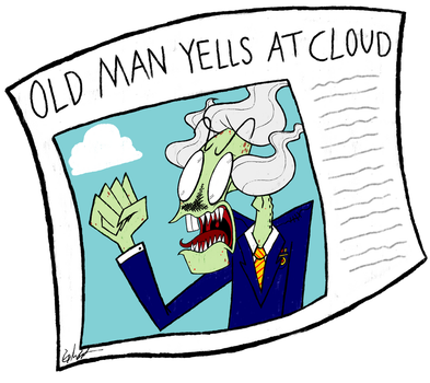 Old Man Yells at Cloud by Dead-Opera-Star