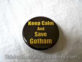 Keep Calm and Save Gotham 1.25 inch pinback button by LittleHouseCrafting