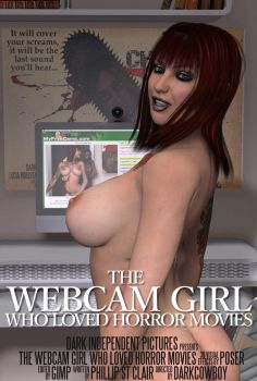The Webcam Girl Who Loved Horror Movies - Poster by TheDarkCowBoy