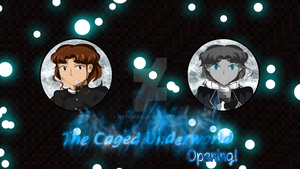 Now on YouTube! The Caged Underworld Season 1 OP by MSTieMiss