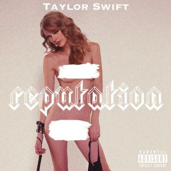 Taylor Swift-Reputation Cover Artwork1[Censored] by ArtConcept777