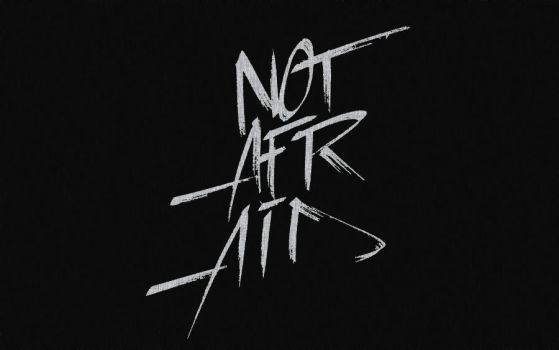 Not afraid by gklpdesign