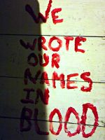 We Wrote Our Names in Blood by angstyish